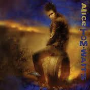 Tom Waits - Alice.
